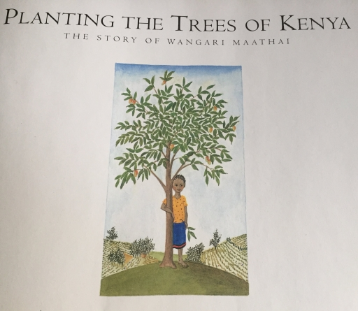 Planting the trees of Kenya - Wangari Maathai