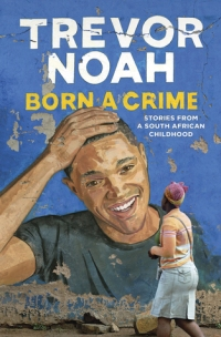 Born_a_Crime_by_Trevor_Noah_(book_cover).jpg